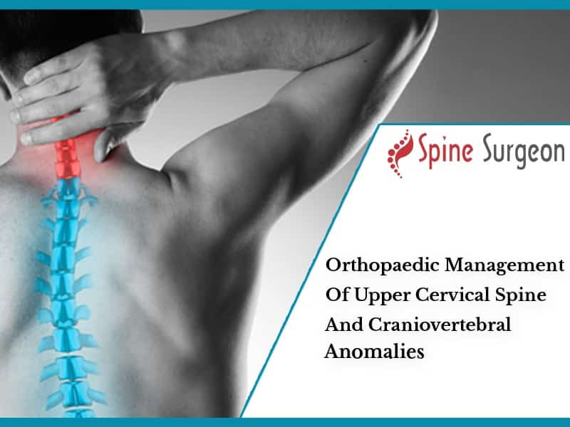 Orthopaedic Management Of Upper Cervical Spine And Craniovertebral Anomalies