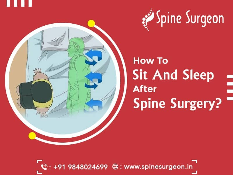 How to Sit and Sleep after Spine Surgery ?